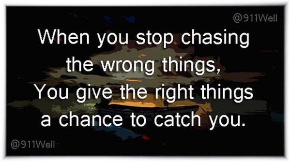 Stop chasing the wroing things
